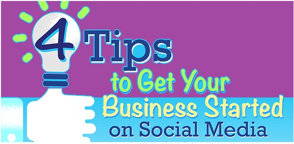 4 Tips to Get Your Business Started on Social Media