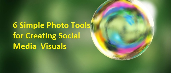 6 Simple Photo Tools for Creating Social Media Visuals
