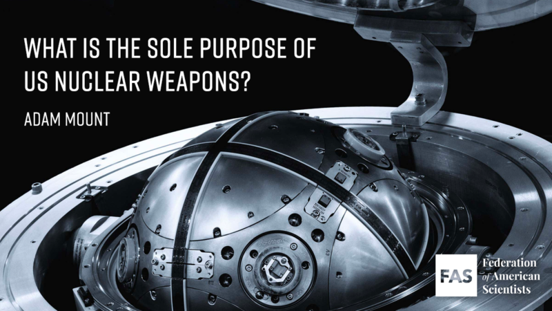 What Is the Sole Purpose of U.S. Nuclear Weapons?