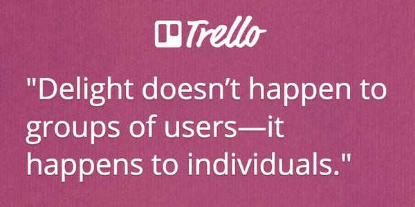 O encantamento não acontece com grupos de usuários – acontece a indivíduos.
