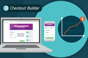 Checkout Builder – Much more than a customizable checkout!