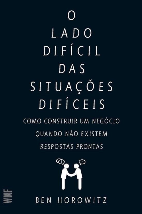 Livros de empreendedorismo: capa do livro O lado dificil das situações dificeis