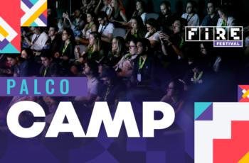 Tudo sobre o Palco Camp no FIRE FESTIVAL 2019!