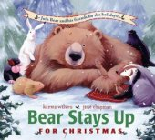 Bear Stays Up for Christmas by Karma Wilson, Margaret K. McElderry Books | NOOK Book (eBook), Hardcover, Board Book
