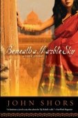 Beneath a Marble Sky by John Shors, Penguin Group (USA) Incorporated | Paperback, Hardcover