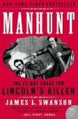 Manhunt: The 12-Day Chase for Lincoln's Killer by James L. Swanson, HarperCollins Publishers | NOOK Book (eBook), Paperback, Hardcover, Audiobook