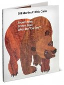 Brown Bear, Brown Bear, What Do You See? by Bill Martin Jr., Henry Holt and Co.