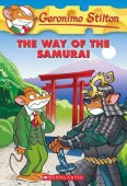 The Way of the Samurai (Geronimo Stilton Series #49) by Geronimo Stilton, Scholastic, Inc. | NOOK Book (eBook), Paperback, Hardcover
