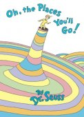 Oh, the Places You'll Go! by Dr. Seuss, Random House Children's Books | Hardcover, Audiobook