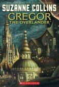 Gregor the Overlander (Underland Chronicles Series #1) by Suzanne Collins, Scholastic, Inc. | NOOK Book (eBook), Paperback, Hardcover, Audiobook