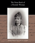 The Verse-Book Of A Homely Woman: Elizabeth Rebecca Ward: 9781438533933: Amazon.com: Books