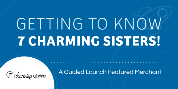 7 Charming Sisters Guided Launch Blog - ShareASale Blog