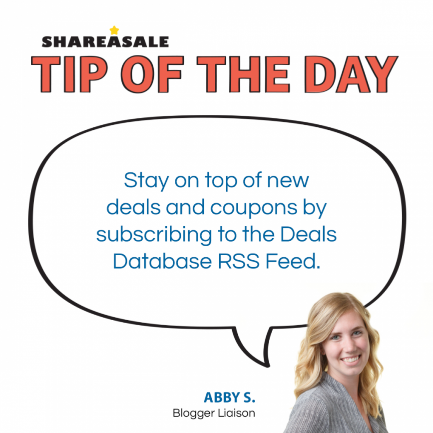 Tip of the Day: Deals Database RSS Feeds - ShareASale Blog