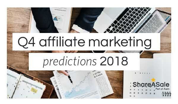 Q4 Affiliate Marketing Predictions 2018