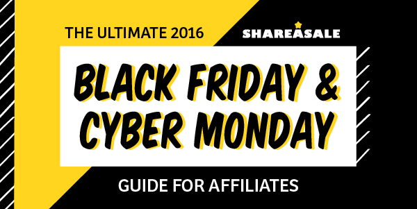 The Ultimate Cyber Monday + Black Friday Guide for Affiliates - ShareASale Blog