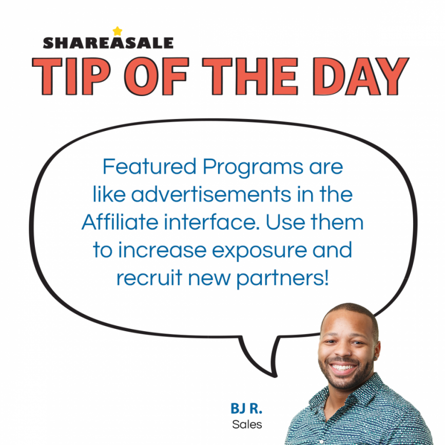 Tip of the Day: Featured Programs - ShareASale Blog