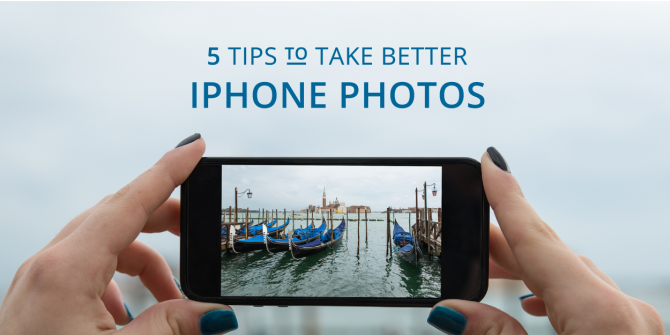 How to Take Better iPhone Photos for Your Blog or Website