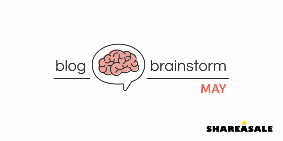 Blog Post Brainstorm: May - ShareASale Blog