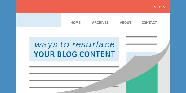 Ways to Resurface Your Blog Content
