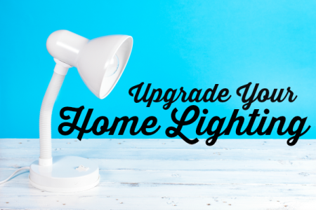 Let's Upgrade Your Home Lighting