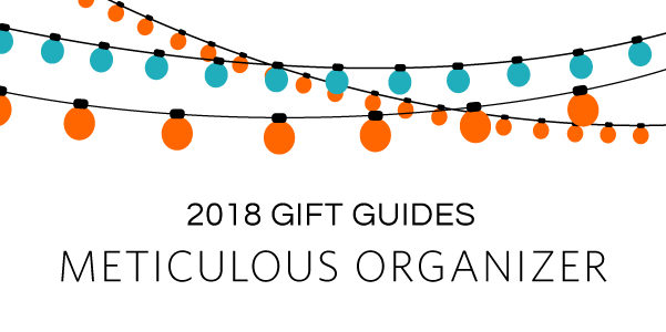 Gifts For Organizers >> Giftguides Gifts For The Meticulous Organizer
