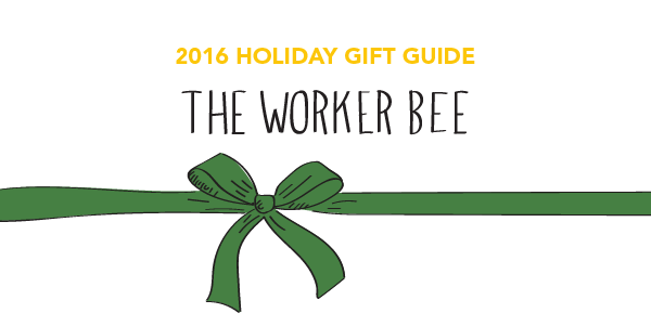 #GiftGuides: Gifts for the Worker Bee