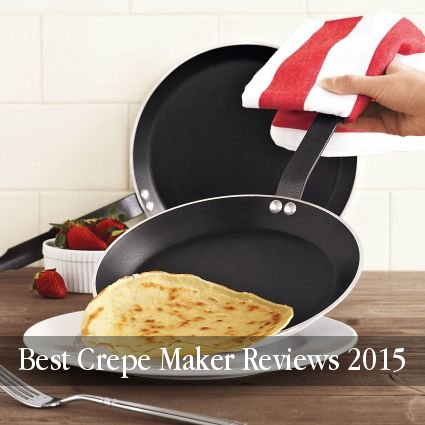 Best top rated crepe maker reviews for 2015!
