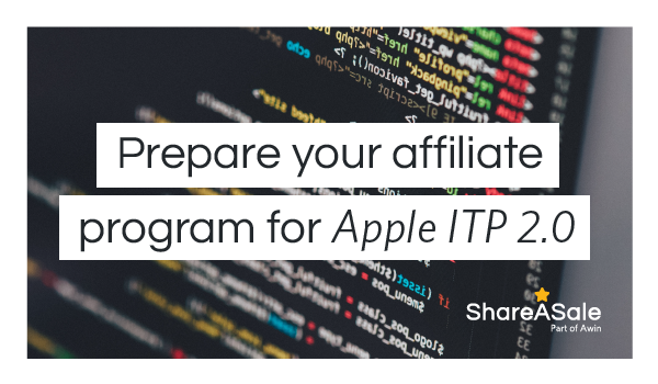 What is Apple ITP 2 0 and how to prepare your affiliate program