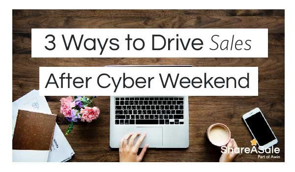 Top 3 Ways to Drive Sales After Cyber Weekend
