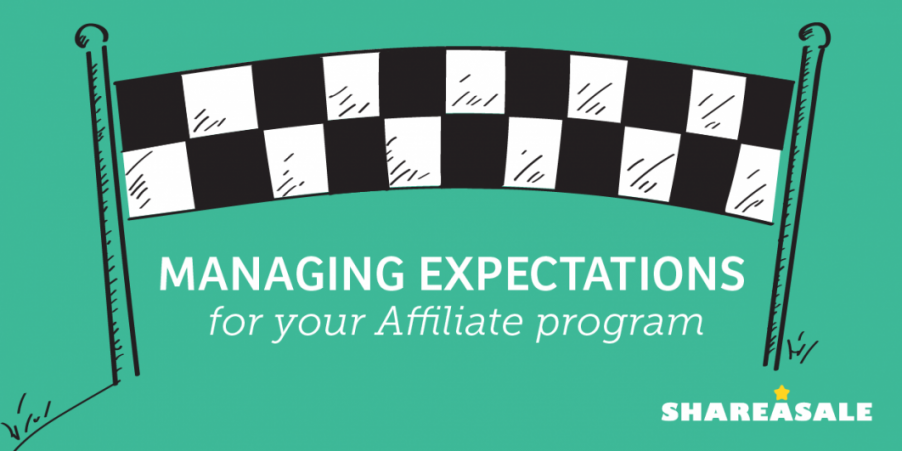 Managing Expectations for your Affiliate Program - ShareASale Blog