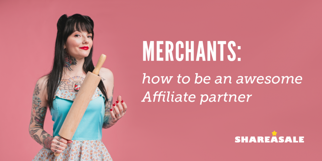 How to Become a Great Affiliate Partner (Tips From a Pro Blogger!) - ShareASale Blog