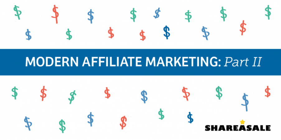 How to Maintain a Modern Affiliate Marketing Program - Part II - ShareASale Blog