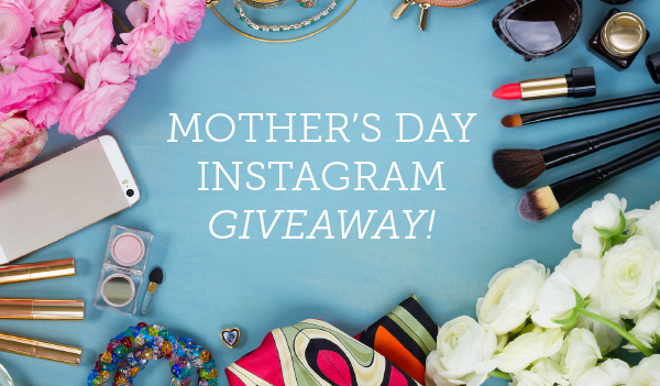 Mother's Day Instagram Giveaway