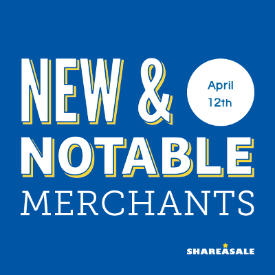 New & Notable Merchants: April 12, 2016 - ShareASale Blog