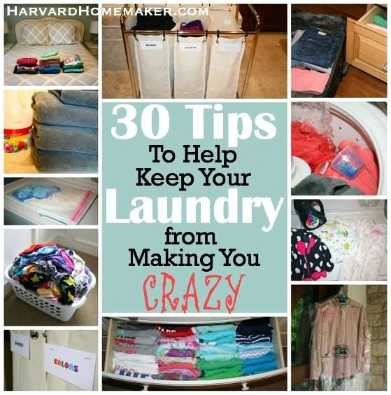 30 tips to help keep your laundry from making you crazy - Tips to keep your house more organized ...