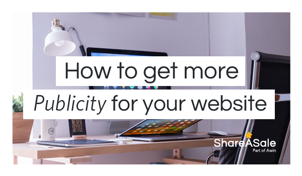 How to get Publicity for your Affiliate Website