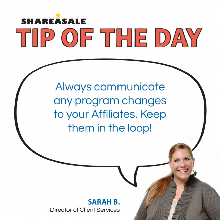 Tip of the Day: Communicate Program Changes - ShareASale Blog