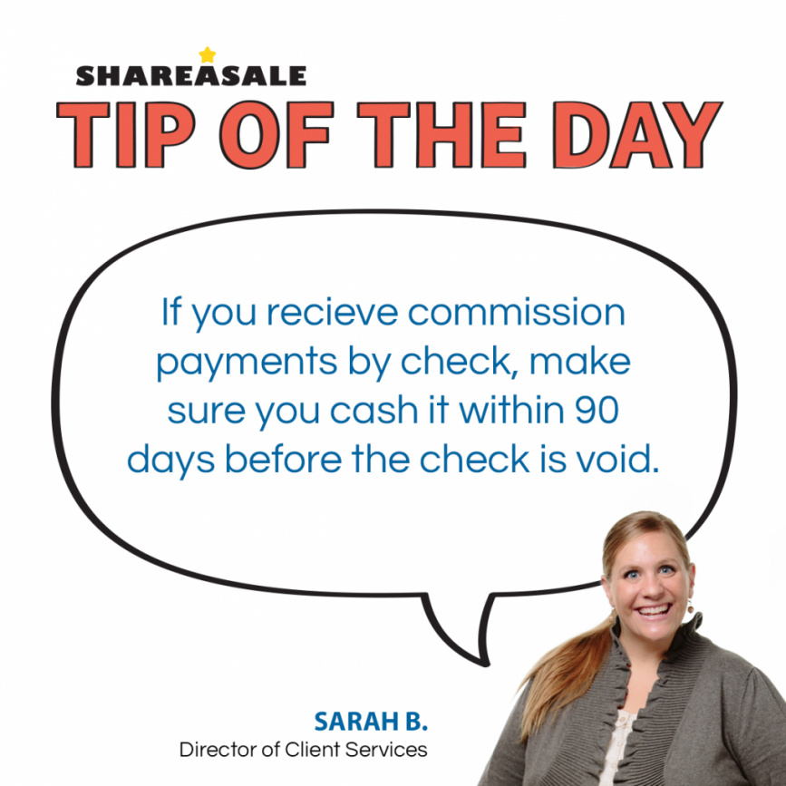 Tip of the Day: Cash Your Checks Within 90 Days!