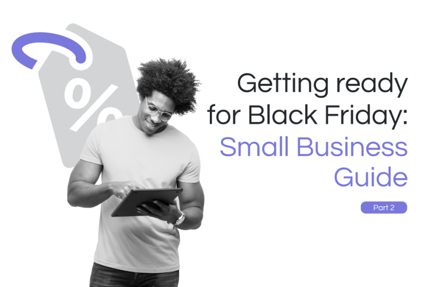 Getting ready for Black Friday: Small Business Guide – part two