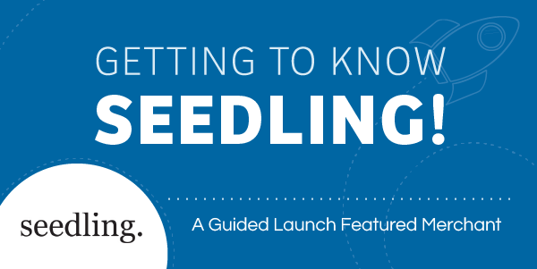 Seedling Guided Launch Blog - ShareASale Blog