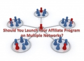 Should You Launch Your Affiliate Program on Multiple Networks?
