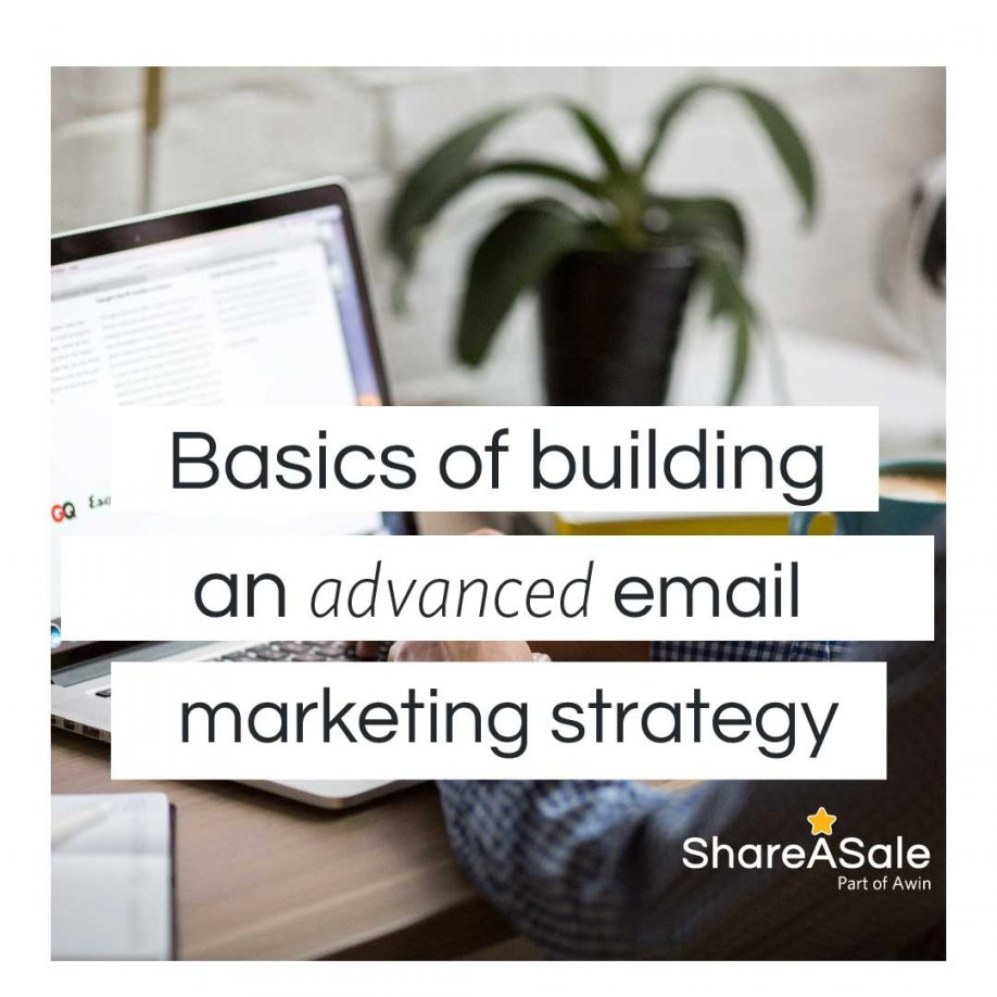 The basics of building an advanced email marketing strategy