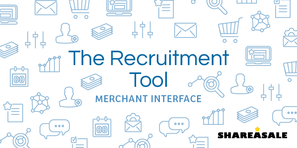 Find New Affiliates with the Recruitment Tool
