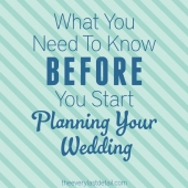 What You Need To Know BEFORE You Start Planning Your Wedding