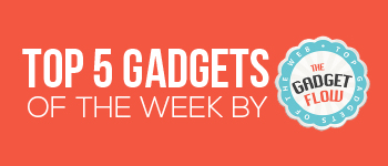 Top-5-gadgets-from-TheGadgetFlow