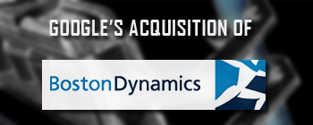 Google's-acquisition-of-Boston-Dynamics