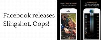 Facebook releases Slingshot app, an oops moment