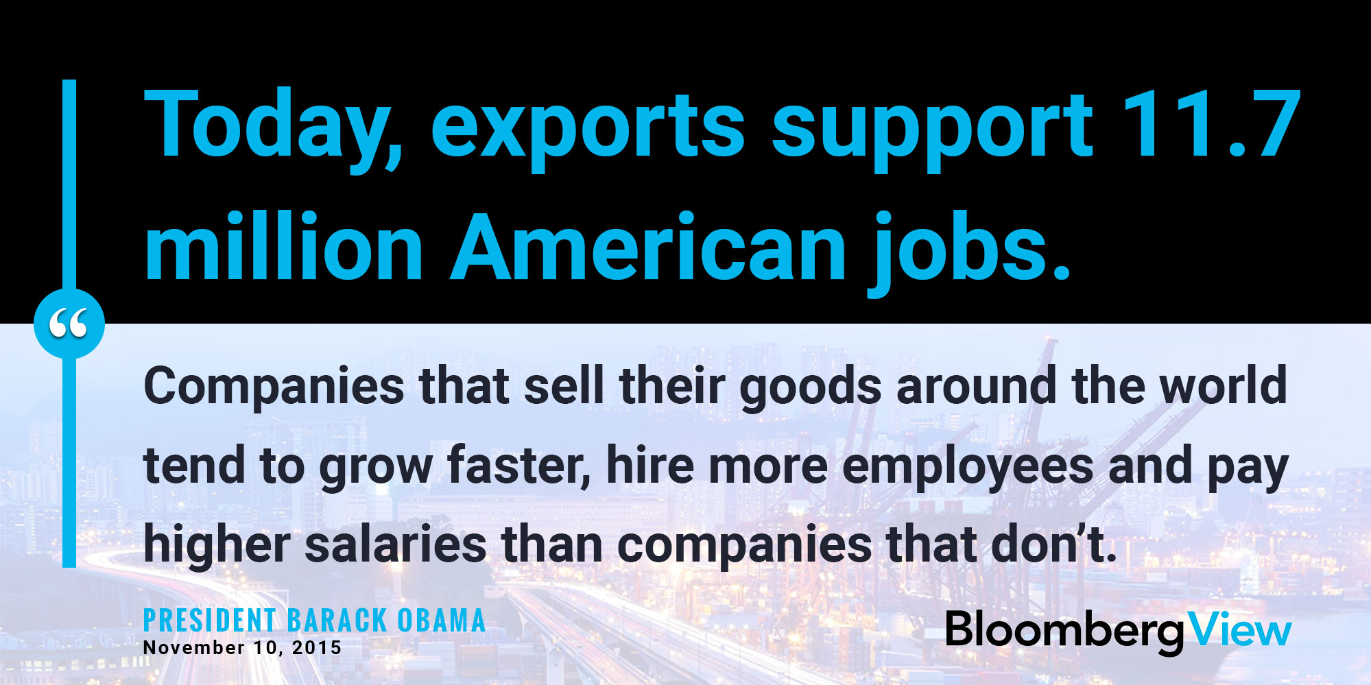 Exports support 11.7 million American jobs.