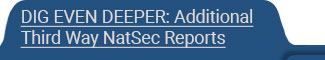 Dig Even Deeper: Additional Third Way NatSec Reports