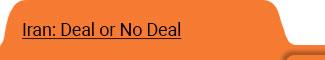 Iran: Deal or No Deal